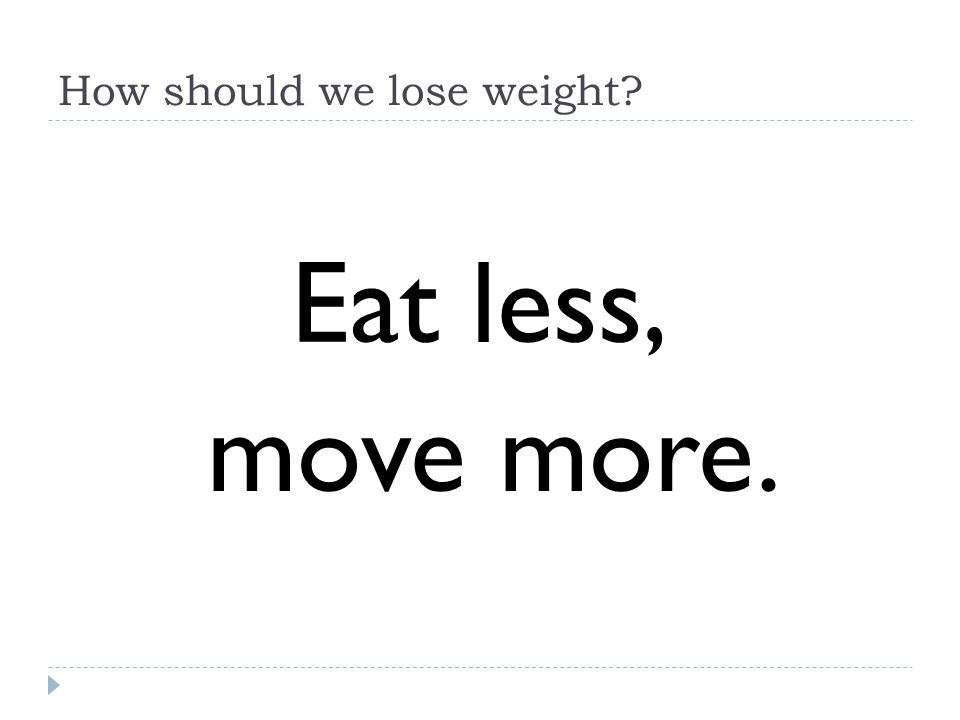 How should we lose weight, really.