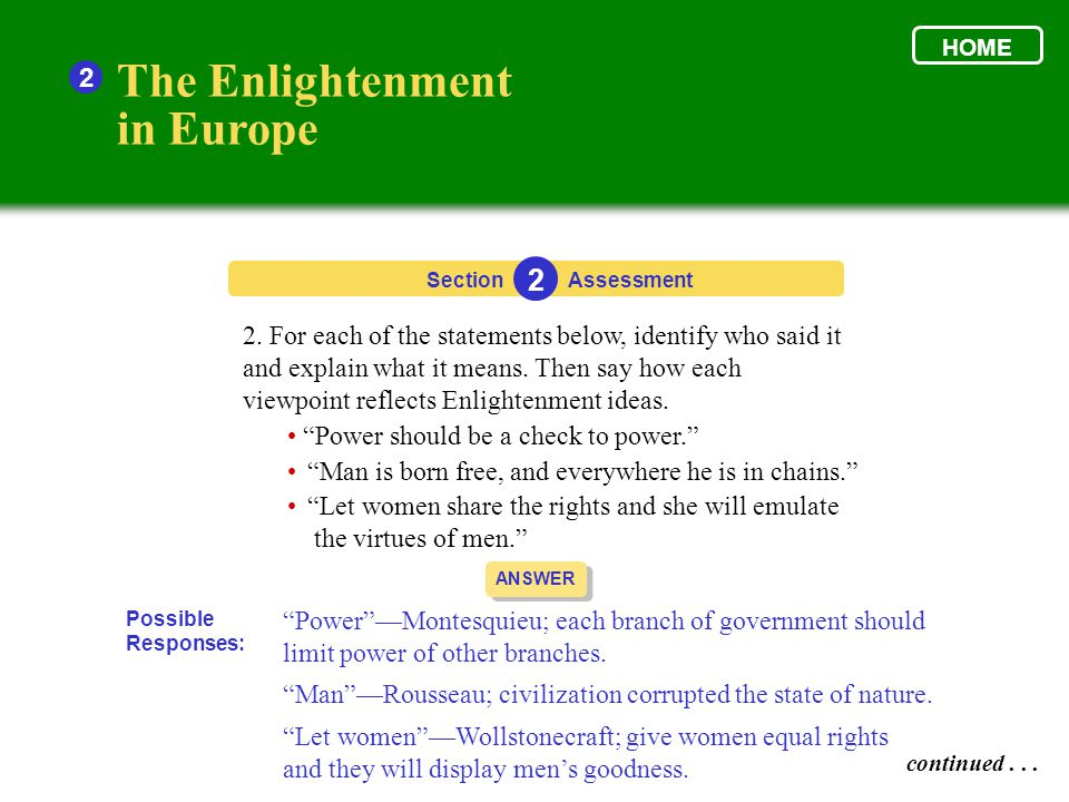 Section The Enlightenment in Europe 2 2 Assessment ANSWER Hobbes—humans are naturally selfish and wicked; governments keep order.