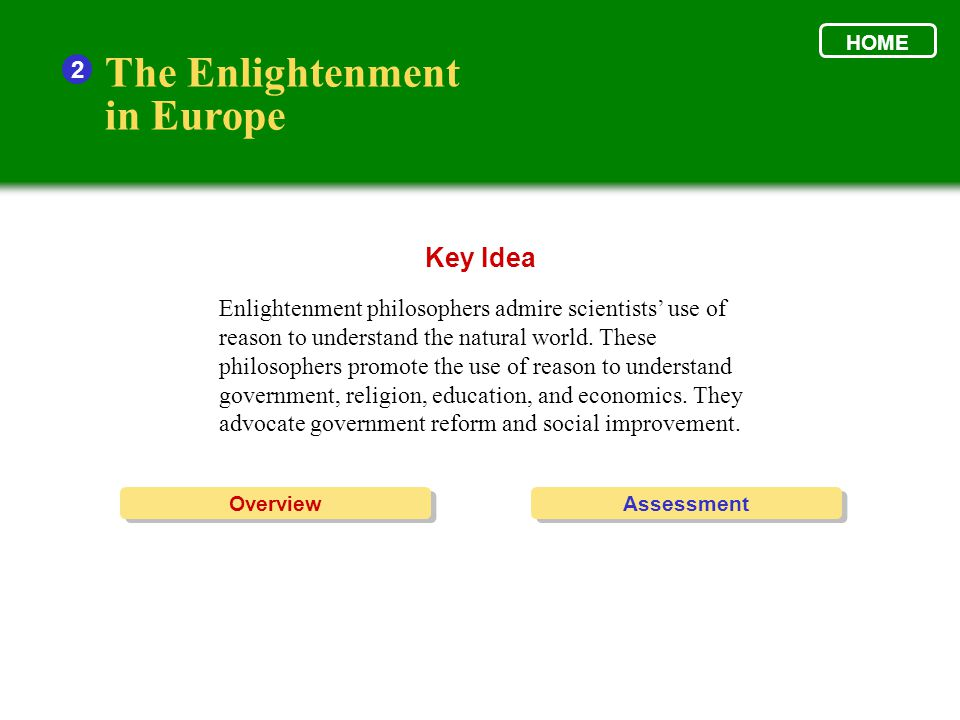 The Enlightenment in Europe 2 A revolution in intellectual activity changed Europeans' view of government and society.