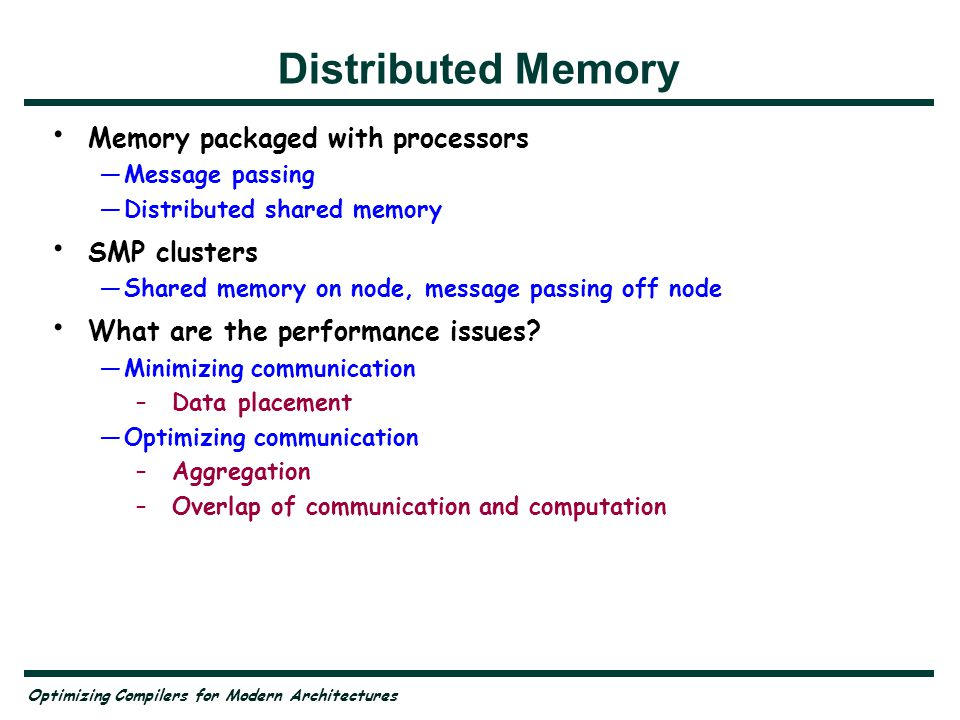 Optimizing Compilers for Modern Architectures Compiler Technologies Program Transformations —Most of these architectural issues can be dealt with by restructuring transformations that can be reflected in source –Vectorization, parallelization, cache reuse enhancement —Challenges: –Determining when transformations are legal –Selecting transformations based on profitability Low level code generation —Some issues must be dealt with at a low level –Prefetch insertion –Instruction scheduling All require some understanding of the ways that instructions and statements depend on one another (share data)