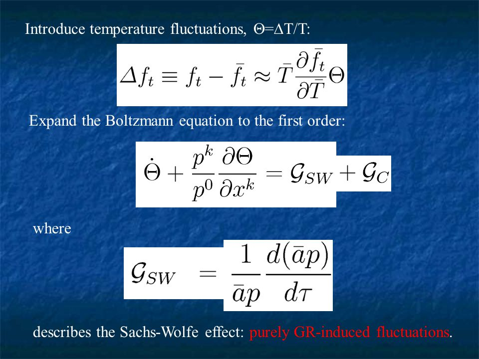 For metric perturbations in the form of: the Sachs-Wolfe terms are given by where  is the directional cosine of photon propagations.