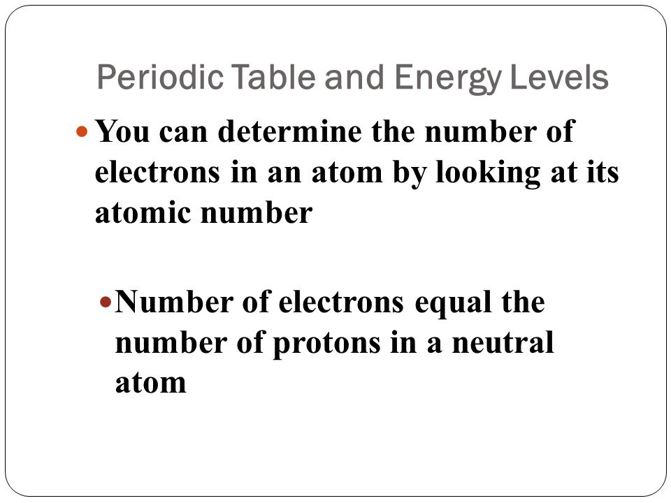 Electron Configurations As you move left to right in same row on periodic table, you notice the atomic number increases by one 1st period contains H and He..