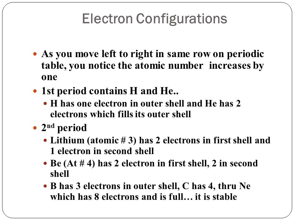 Electron configuration On 3 rd period on periodic table, it can hold a maximum of 18, but only 8 can be in outer shell Na(sodium At # 11)..