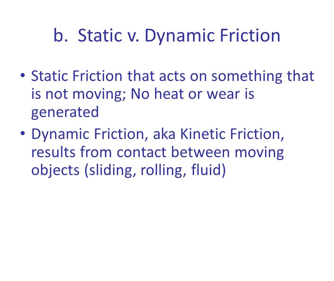 2.Gravity – force of attraction between two objects -- pulling force a.