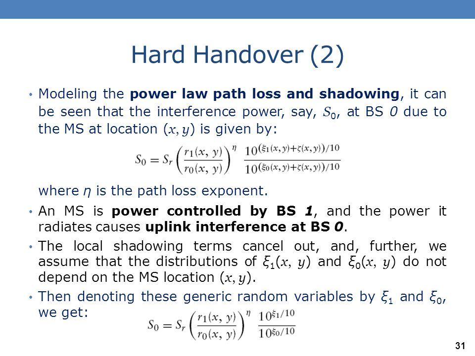 Hard Handover (3) The total expected other-cell interference at BS 0 is obtained by adding up the interference from all the other cell MSs and taking the expectation of this sum.