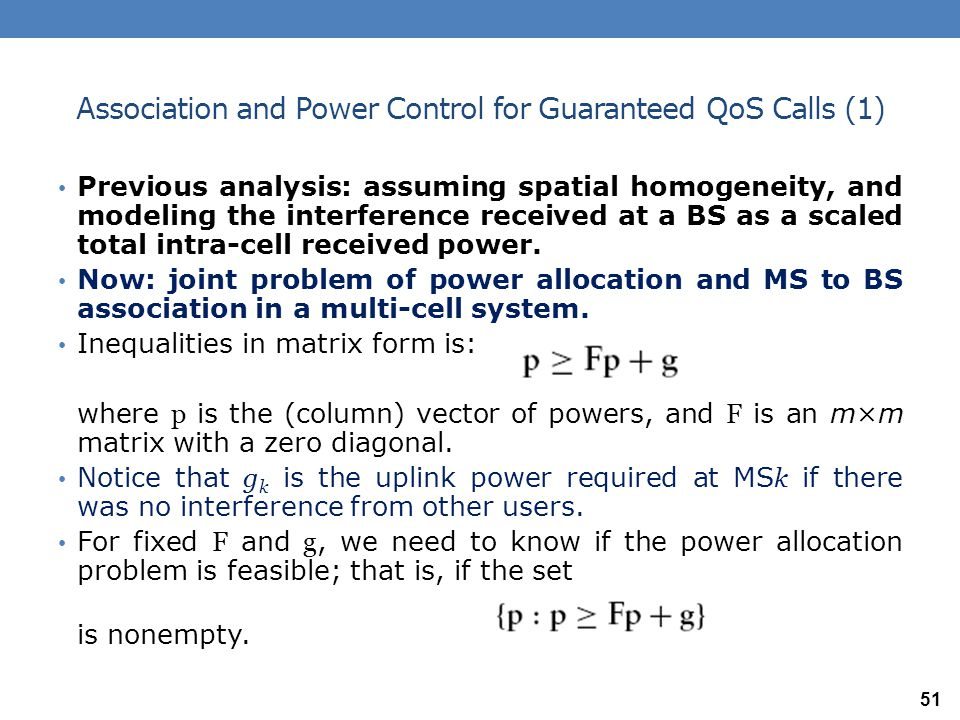 Association and Power Control (2) The answer to this question has been shown to depend on the matrix F and hence on the association and on the channel gains.
