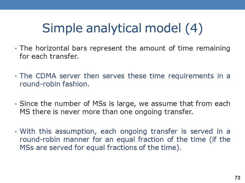 Simple analytical model (5) As the service quantum goes to 0, we obtain the standard M/G/1 Processor Sharing (PS) model.