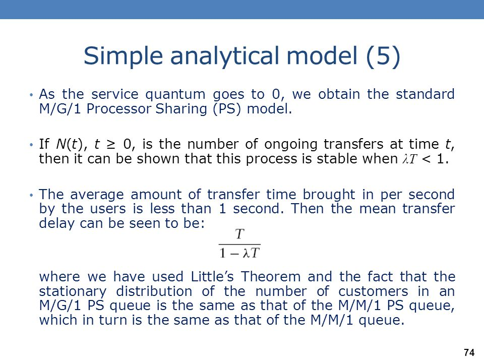 Simple analytical model (6) Notice that the mean transfer delay becomes very large as λ T becomes close to 1 (though less than 1).