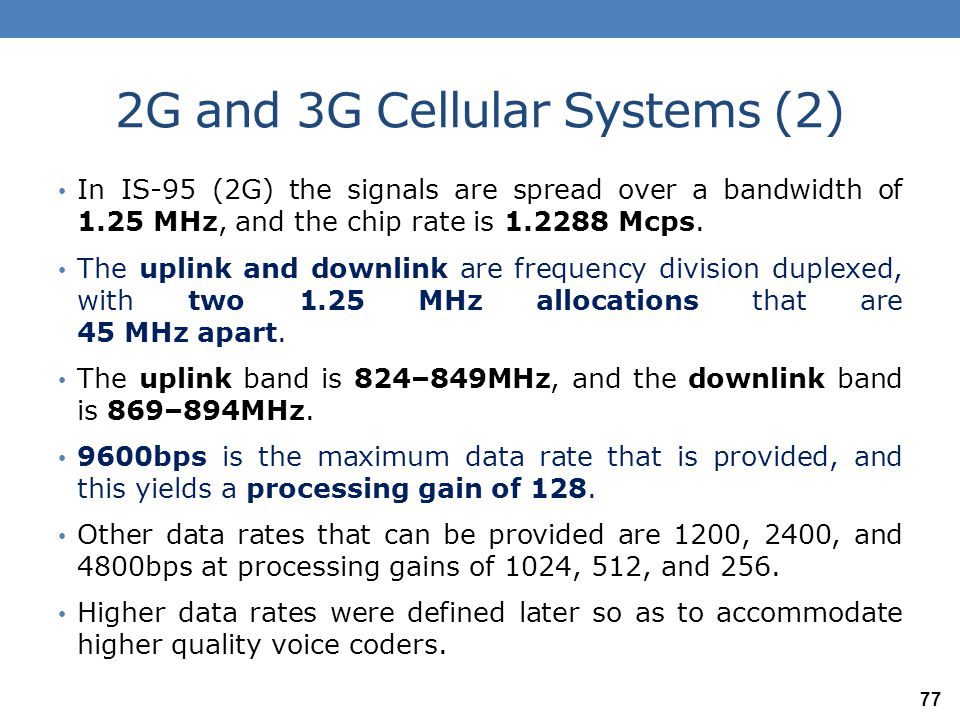 2G and 3G Cellular Systems (3) Although, there were both FDM-TDMA and CDMA systems in the second generation, much of the standardization activity in third-generation systems has been in CDMA systems.