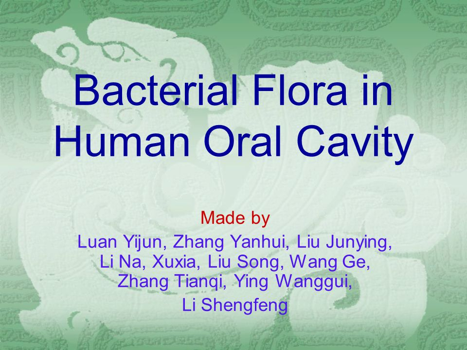 1.Normal flora in human oral cavity 2.Several dental diseases caused by bacteria 3.What can we do to prevent dental disease