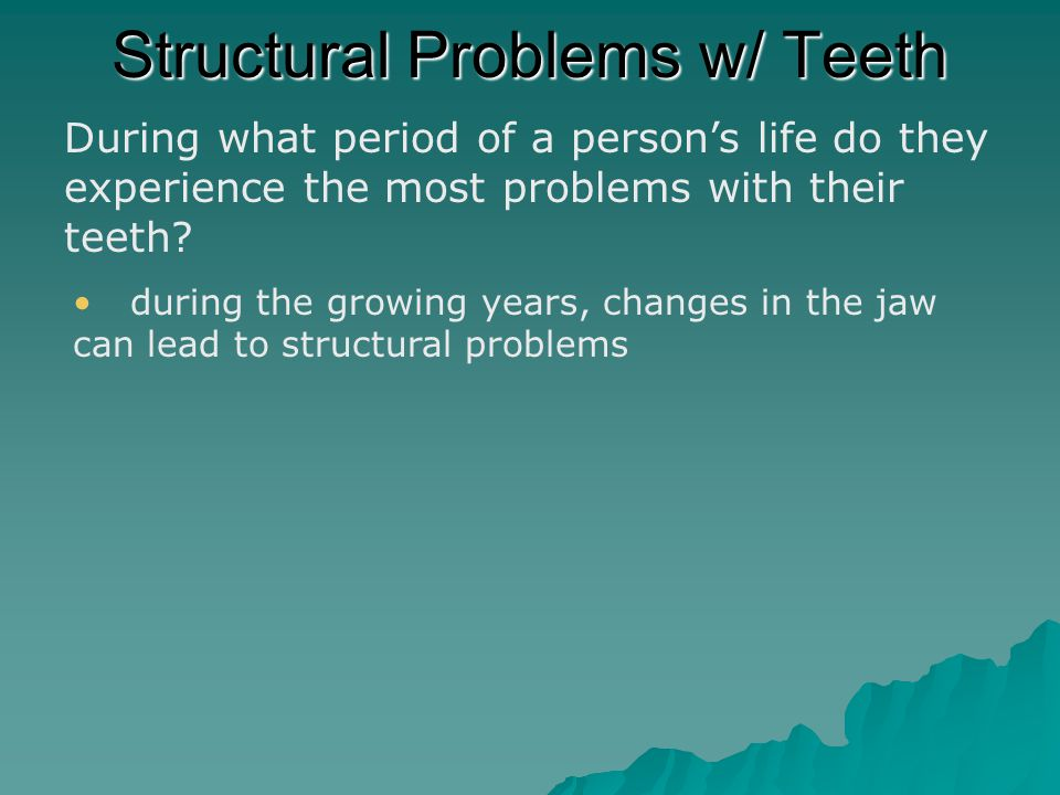 Structural Problems w/ Teeth upper and lower teeth do not meet properly, improper bite Malocclusion What is the problem with malocclusion.