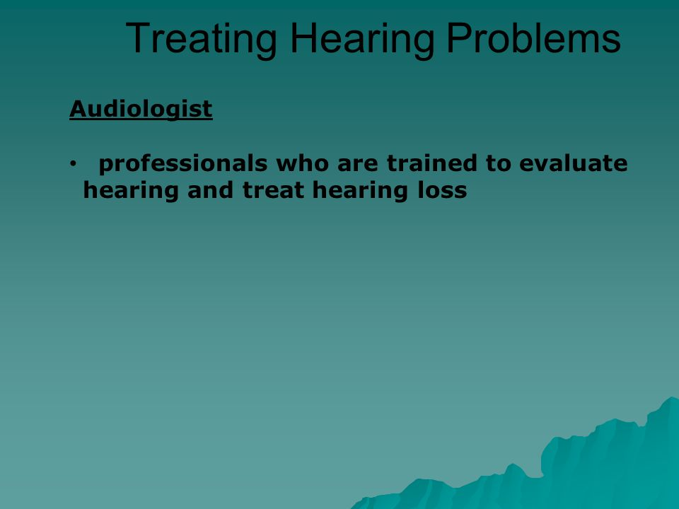 Caring for Ears Clean outer ear but not inner Limit exposure to loud noises