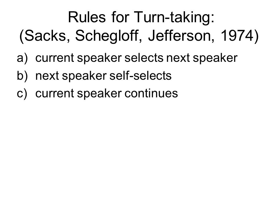 Violation of the turn-taking model (Jennifer Coates) grabbing the floor hogging the floor (taking the floor although other speaker was selected) not responding (silence)