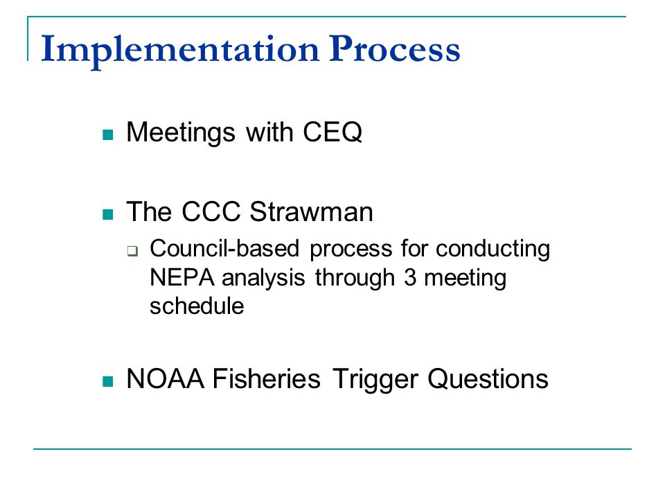 Status Comment Period on NOAA Fisheries Outreach ended 4/20/07 Each council has conducted Listening Session on the Strawman Some Councils have provided comments on the Strawman and Trigger Questions