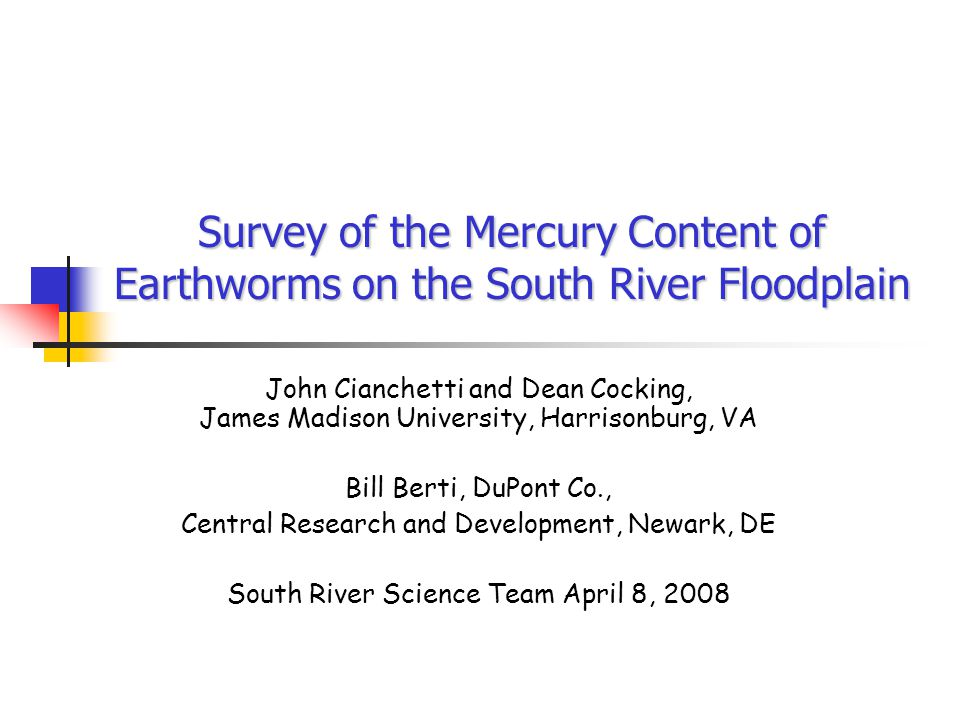 2 Objectives of Study Conduct a survey of Hg concentrations in earthworms to understand the extent to which mercury bioaccumulates in earthworms.