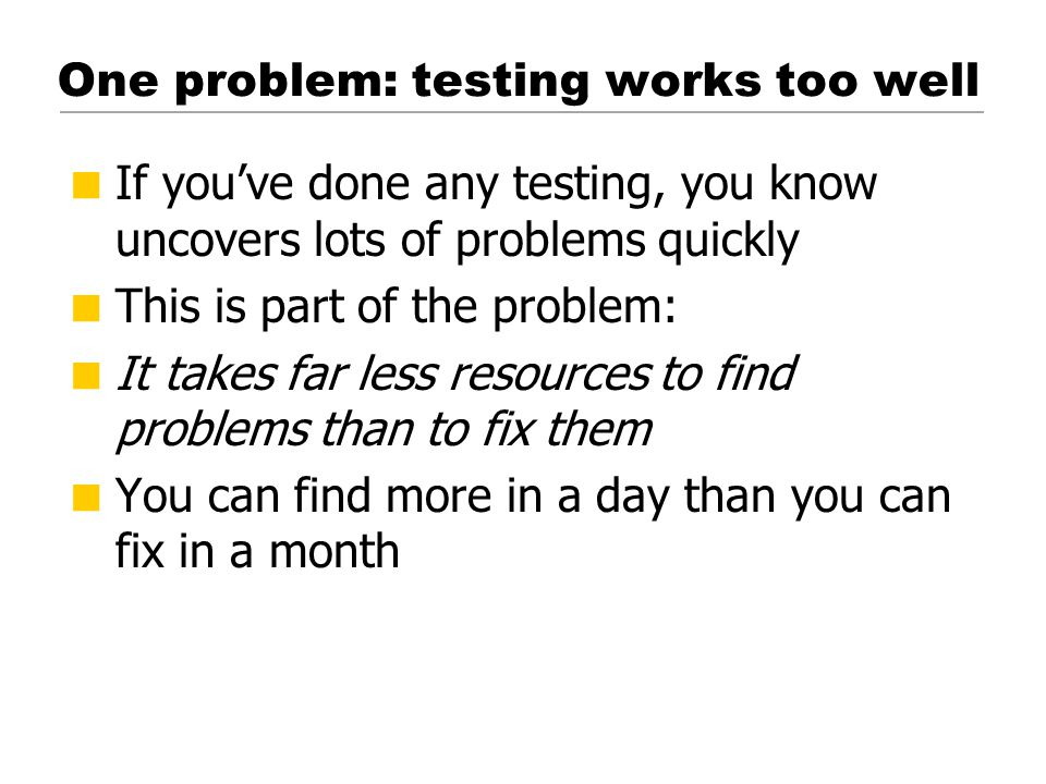 Problems you can find with just a few test participants Problems you have the resources to fix