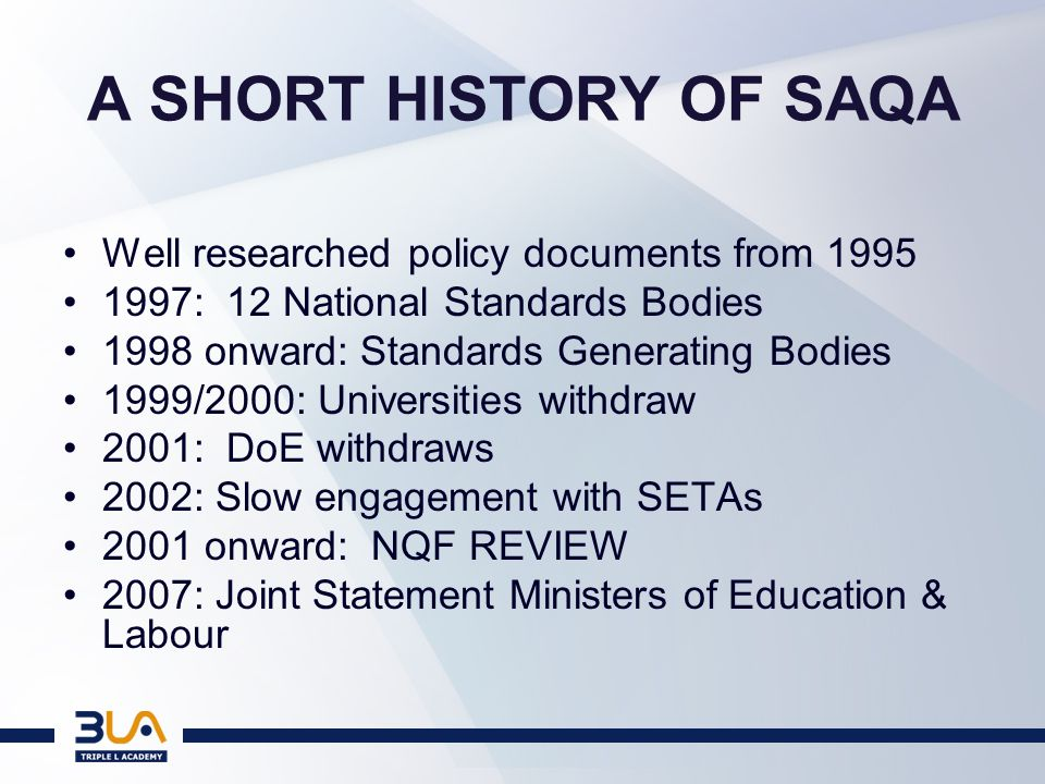 A SHORT HISTORY OF SETAs SDA PROMULGATED 1998 SETAs ESTABLISHED ca 2000 ETQA FUNCTION CONFERRED BY SAQA –UP TO NQF LEVEL 4 1% LEVY KICKS IN AROUND 2001 PRESENT LEVY TOTAL ca R5B/ANNUM