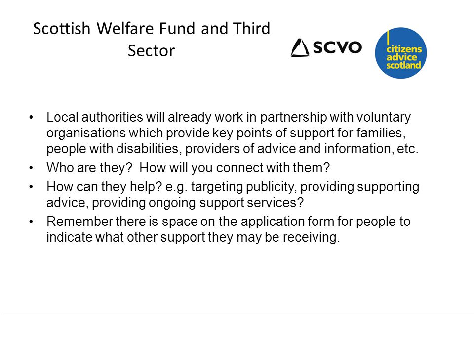 Scottish Welfare Fund and Third Sector: Desk resource: Quick, desk based resource to help you know where to start What charities are out there.
