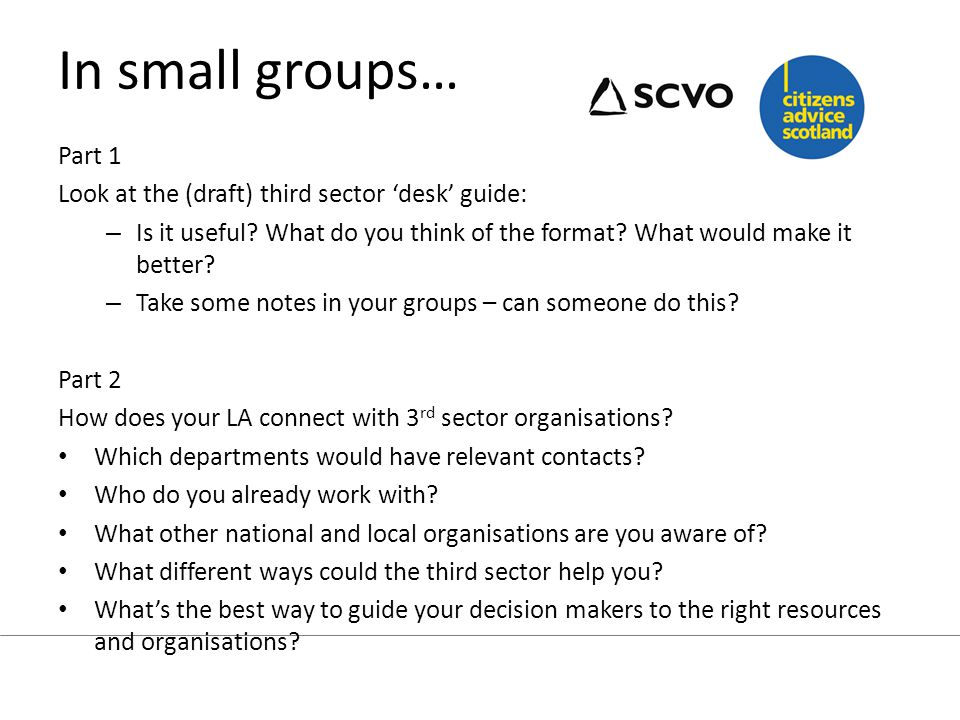 Next steps Check out: Who else works with the third sector within your LA.