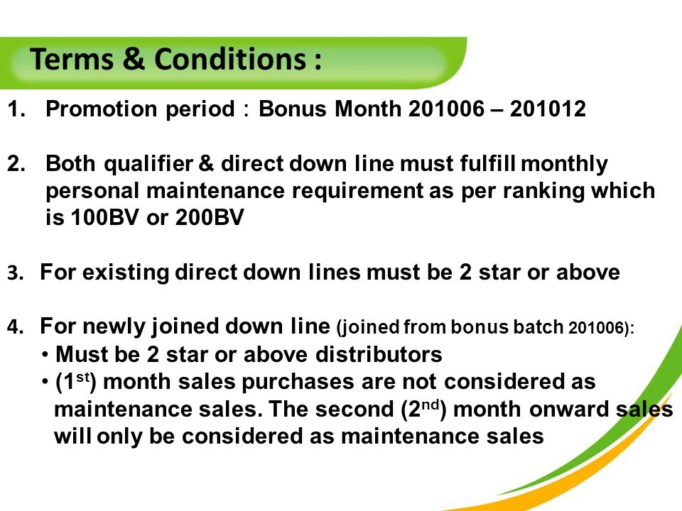 5.Newly joined direct three (3) star will be considered one maintenance direct down line 6.