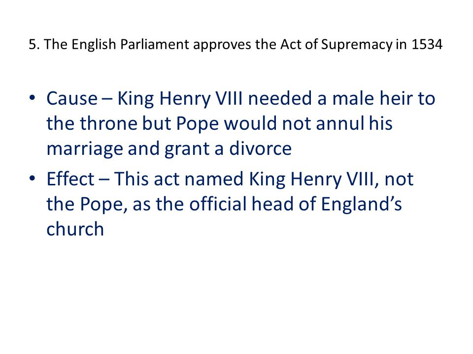 6.Parliament establishes the Anglican Church in 1559.