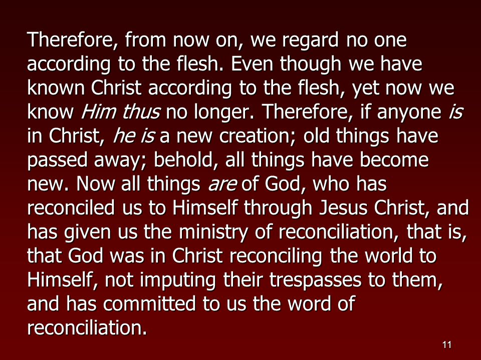 12 Now then, we are ambassadors for Christ, as though God were pleading through us: we implore you on Christ's behalf, be reconciled to God.