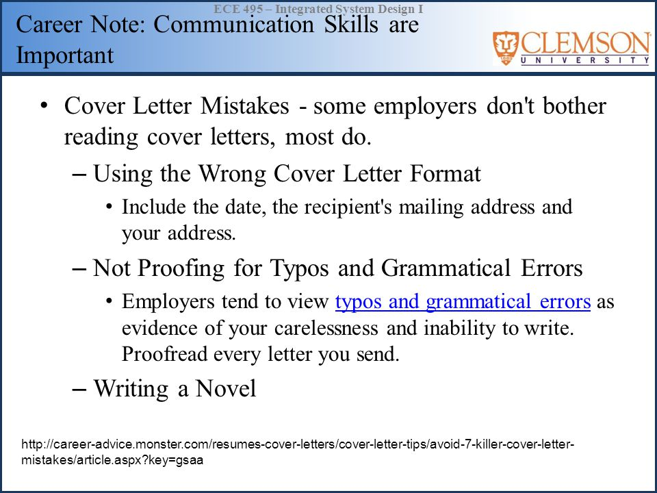 ECE 495 – Integrated System Design I Career Note: Communication Skills are Important – Making Unsupported Claims Too many cover letters from college students and recent grads say the applicant has strong written and verbal communication skills. Without evidence, it s an empty boast.