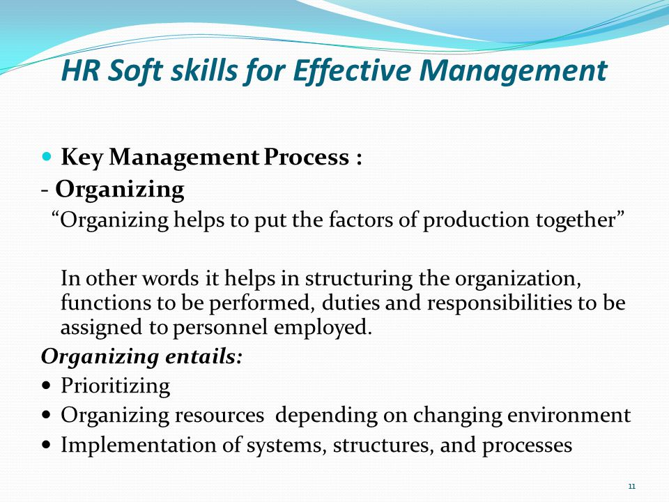 HR Soft skills for Effective Management Key Management Process : - Staffing Staffing involves identifying, recruiting, and retaining potential talents for effective service delivery .