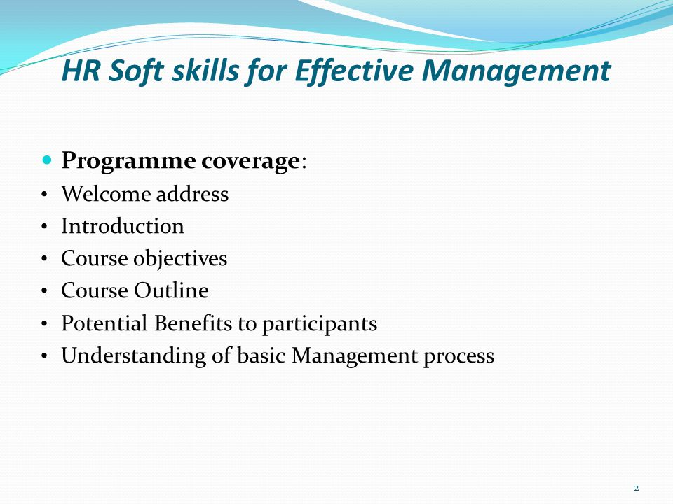 HR Soft skills for Effective Management INTRODUCTION In almost all jobs, there is the need to have soft skills in addition to technical skills in order to be a successful person.