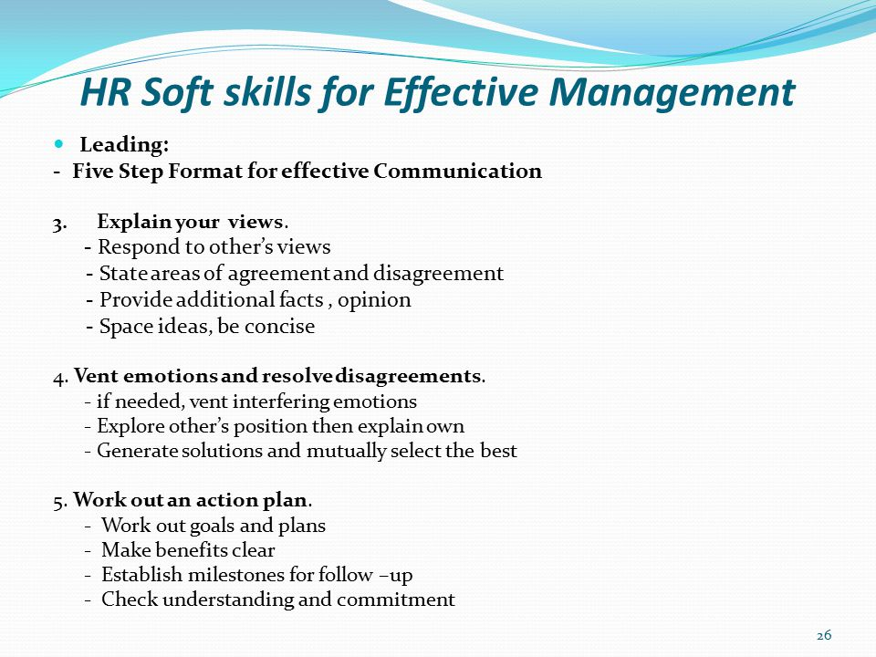 HR Soft skills for Effective Management Leading: - Delegation Delegation is a management practice whereby those in areas of responsibility give up or transfer performance of certain duties or tasks to others in an organisation to make decisions which has the same force and effect as those passed by the former.