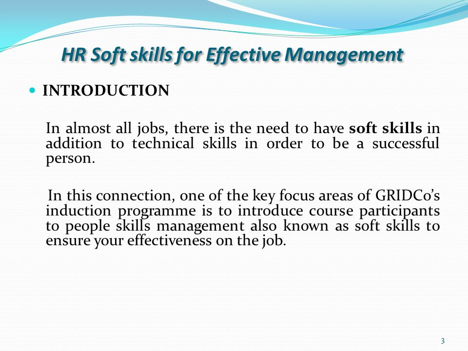 HR Soft skills for Effective Management Course Objectives: Understand the essential building blocks for effective people management.