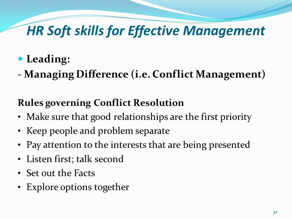 HR Soft skills for Effective Management Leading: - Problem Solving / Decision Making Individuals at all levels of any company make decisions.