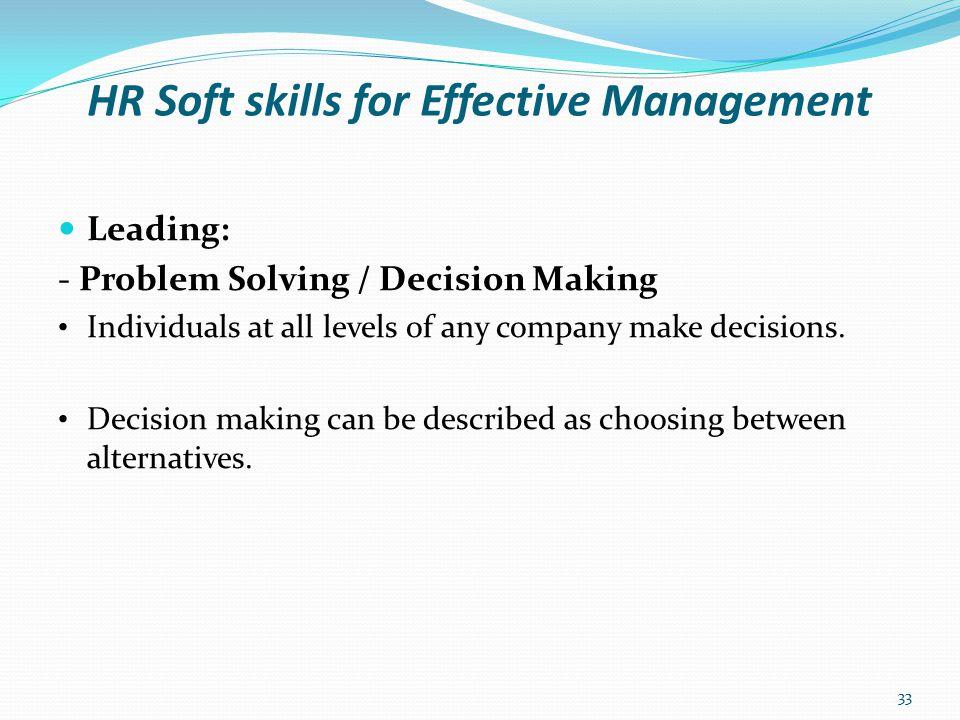 HR Soft skills for Effective Management Leading: - Logical Steps in Problem Solving: 34 1 Problem Identification 2 Identification of decision criteria (i.e.