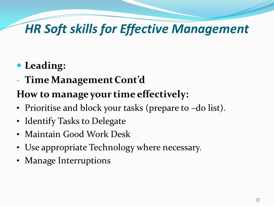 HR Soft skills for Effective Management Leading: - Teamwork Teamwork is very essential in modern organisation.