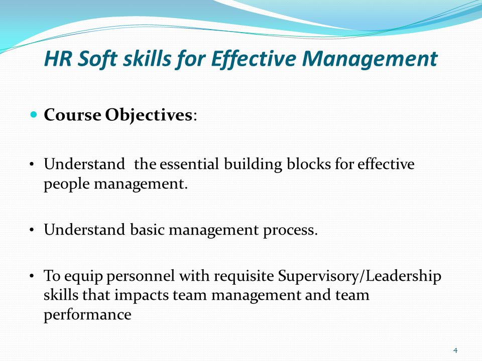 HR Soft skills for Effective Management Expected Benefits to Participants: Change staff attitude to work.