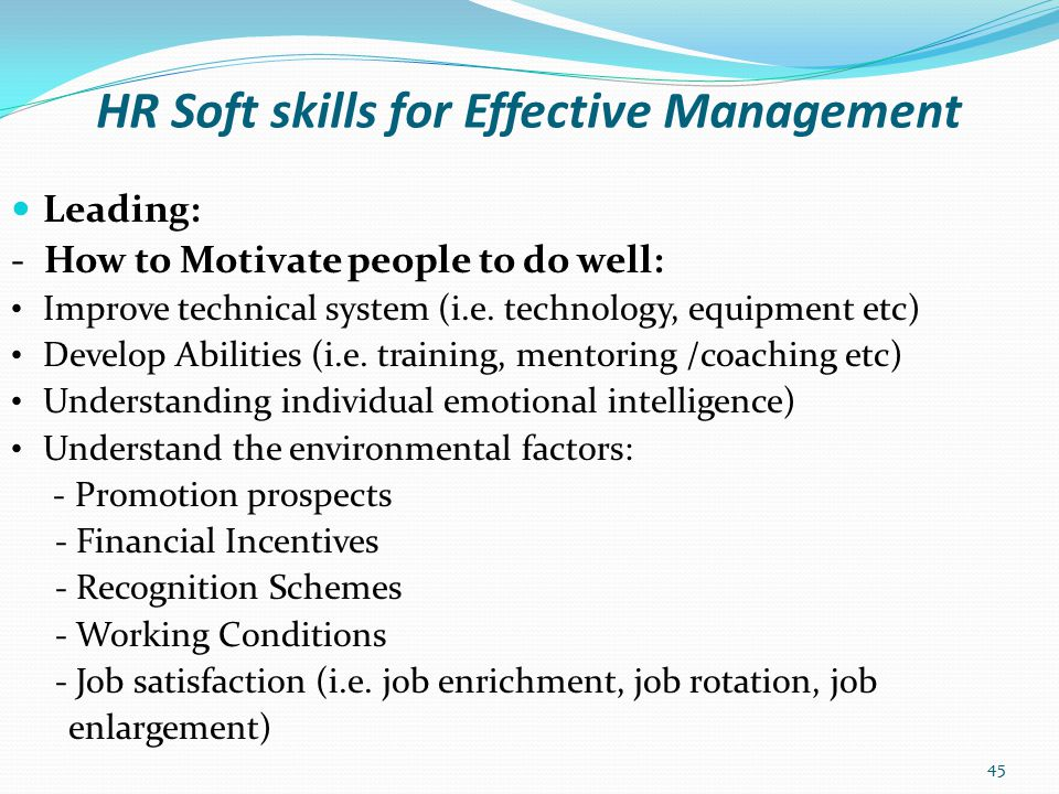 HR Soft skills for Effective Management Leading: - Summary on Motivation: As an individual you need to develop intrinsic factors by exploring and managing yourself while waiting for your boss to support you.