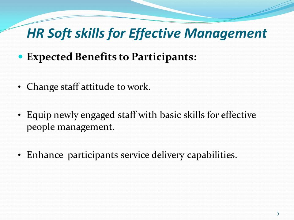 HR Soft skills for Effective Management Session One: - Meaning Of Management - Key Management Process: Planning Organising Staffing Leading Controlling ( To be treated in Session Two) 6