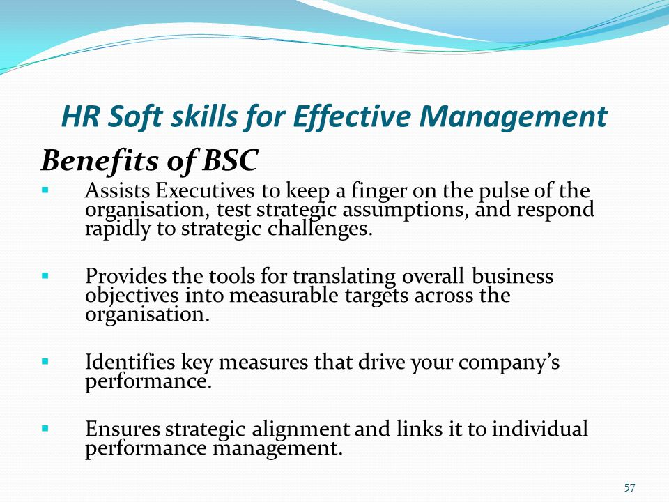 HR Soft skills for Effective Management Benefits of BSC  Improves performance culture in your organisation.