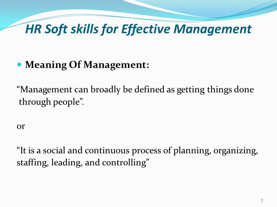 HR Soft skills for Effective Management Meaning Of Management: 8