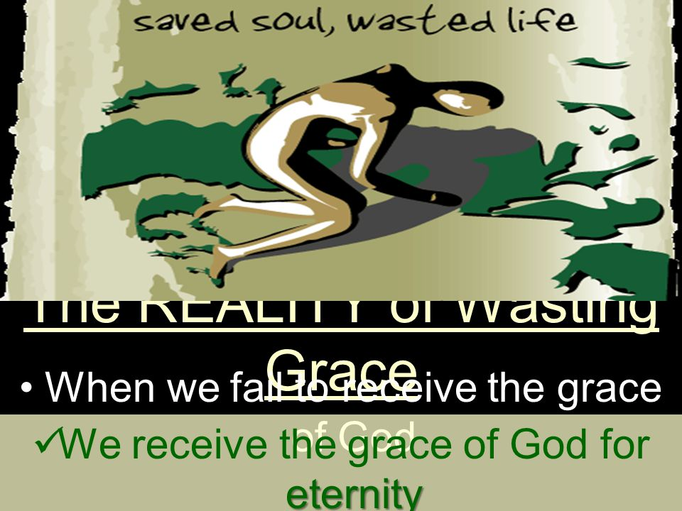 For by graceEphesians 2:8-9 – For by grace are ye saved through faith; and that not of yourselves: it is the gift of God: Not of works, lest any man should boast.