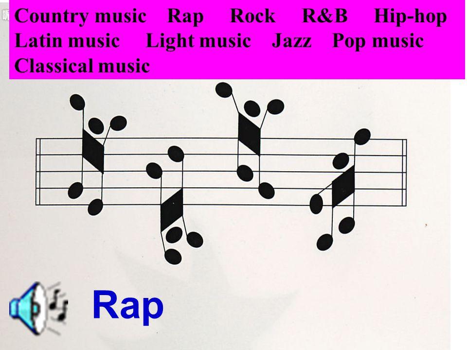 Country music Country music Rap Rock R&B Hip-hop Latin music Light music Jazz Pop music Classical music