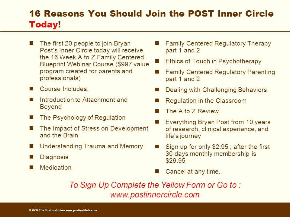 © 2008 The Post Institute – www.postinstitute.com 16 Reasons You Should Join the POST Inner Circle Today.