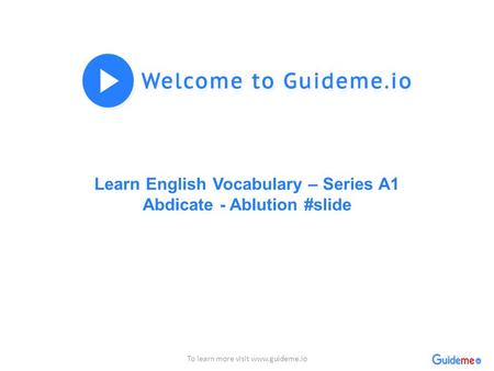 Learn English Vocabulary – Series A1 Abdicate - Ablution #slide To learn more visit
