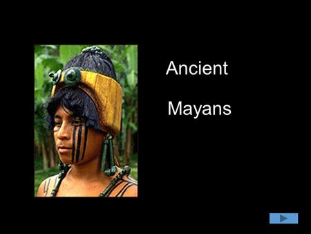 Ancient Mayans. El Castillo Introducti on The Maya developed an advanced civilization around 2600 B.C.in the Yucatan area in Mexico and Central America.