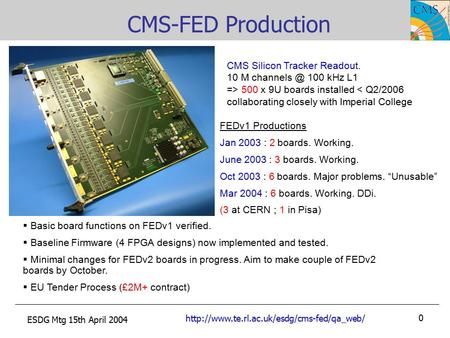 ESDG Mtg 15th April CMS-FED Production FEDv1 Productions Jan 2003 : 2 boards. Working. June 2003 : 3.