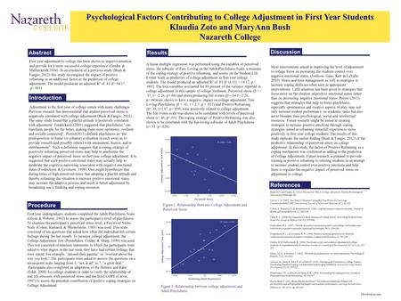 Psychological Factors Contributing to College Adjustment in First Year Students Klaudia Zoto and MaryAnn Bush Nazareth College First year adjustment to.
