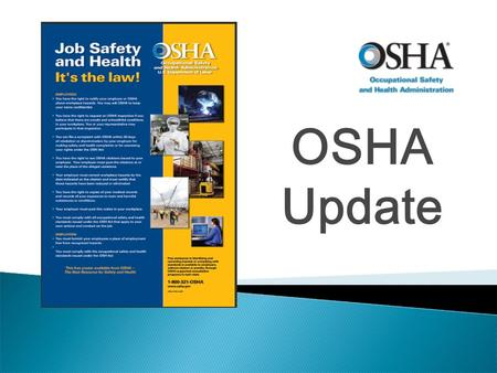 OSHA Update. Recordkeeping Changes  As of January 1, 2015, all employers must report  All work-related fatalities within 8 hours.  All work-related.