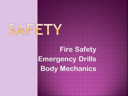 Fire Safety Emergency Drills Body Mechanics.  The Occupational Safety and Health Administration (OSHA) enforces safety standards in the workplace to.