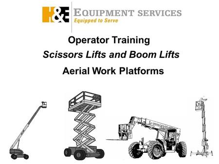 Operator Training Aerial Work Platforms Scissors Lifts and Boom Lifts.
