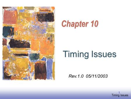 EE141 Timing Issues 1 Chapter 10 Timing Issues Rev /11/2003.